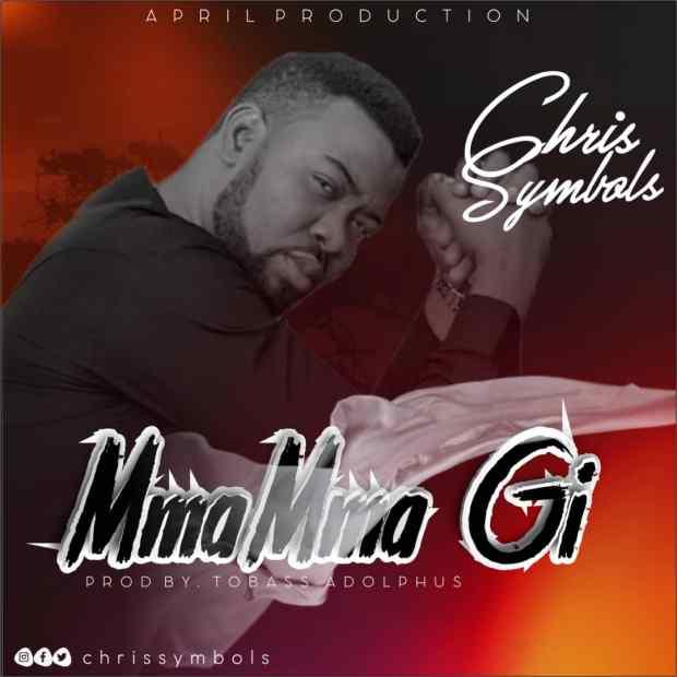 [MUSIC] Chris Symbols - Mma Mma Gi
