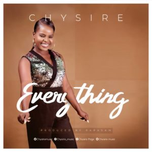 [MUSIC & LYRICS] Chysire - Everything
