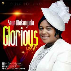 [MUSIC] Seun Makanjuola - Glorious Year