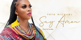 [MUSIC] Yoyo Michael - Say Amen