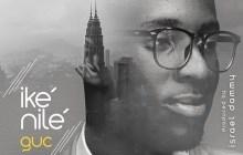 [MUSIC] GUC - Ike Nile
