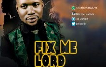 [MUSIC] Joe Daniels - Fix Me Lord