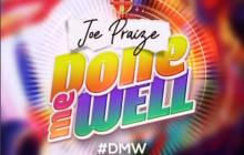 [MUSIC] Joe Praize - Done Me Well