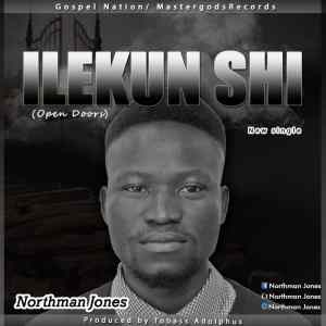 [MUSIC] Northman Jones - Ilekun Shi (Open Doors)