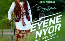 [MUSIC VIDEO] Preye Odede - Eyene Nyor