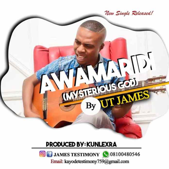 [MUSIC] UT James - Awamaridi (Mysterious God)