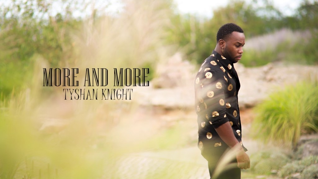 Tyshan Knight - More and More