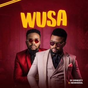 [MUSIC VIDEO] DJ Ernesty - Wusa (Ft. Henrisoul)