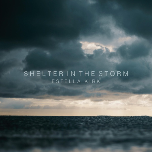 [MUSIC] Estella Kirk - Shelter in the Storm