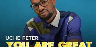 [MUSIC] Uche Peter - You Are Great