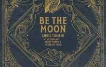 [MUSIC] Chris Tomlin - Be The Moon