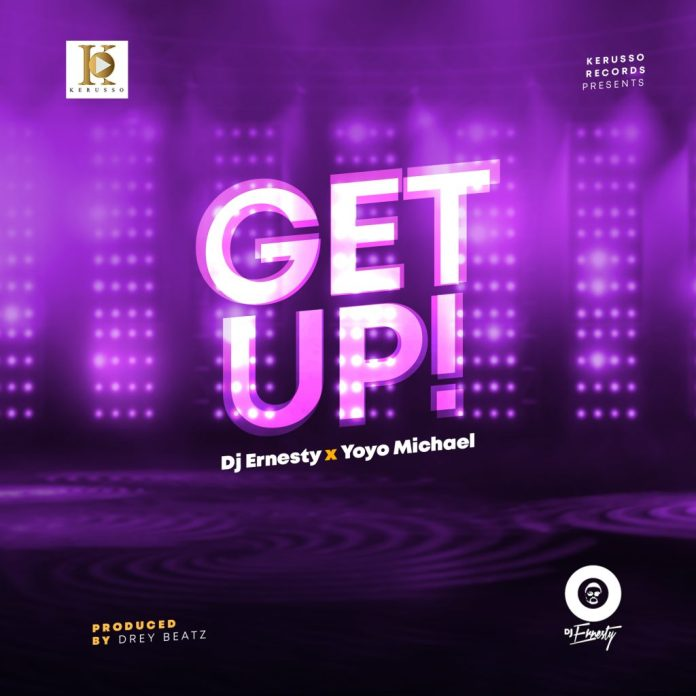 [MUSIC]  DJ Ernesty - GET UP (Ft. Yoyo Micheal)