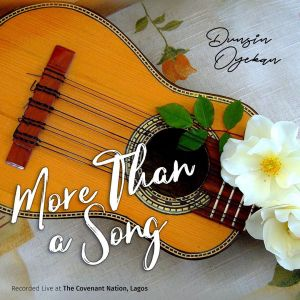 [MUSIC] Dunsin Oyekan - More Than a Song
