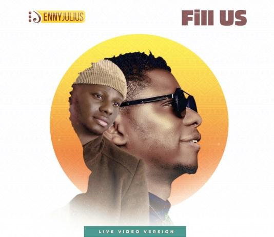 [MUSIC] Enny Julius - Fill Us