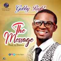 [MUSIC] Gabby Right - The Message