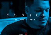[MUSIC] Christon Gray - Closer (Restore My Sight)