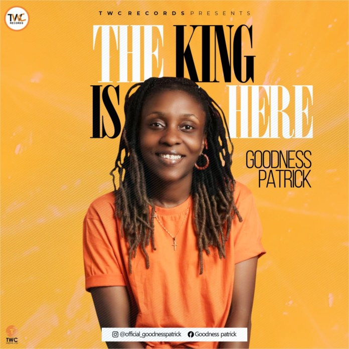 [MUSIC] Goodness Patrick - The King Is Here