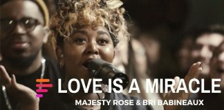 [MUSIC] Maverick City Music – Love is a Miracle (Ft. Majesty Rose & Bri Babineaux)