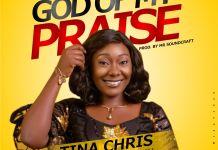 [MUSIC] Tina Chris - God Of My Praise