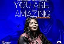 [MUSIC] Chogwu Onoja - You Are Amazing (Ft. Maestro Emmanuel)