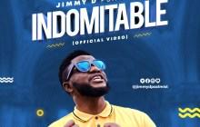[MUSIC VIDEO] Jimmy D Psalmist - Indomitable