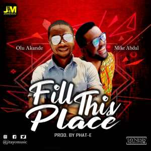 [MUSIC] Olu Akande - Fill This Place (Ft. Mike Abdul)
