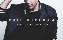 [MUSIC] Phil Wickham - Living Hope