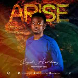 [MUSIC] Sayah Anthony - Arise