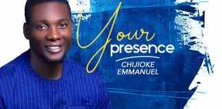 [MUSIC] Chijioke Emmanuel - Your Presence