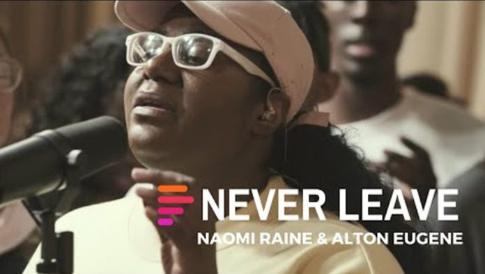[MUSIC] Maverick City Music - Never Leave (Ft. Naomi Raine & Alton Eugene)