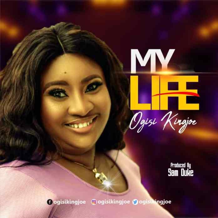[MUSIC] Ogisi Kingjoe - My Life