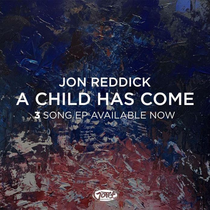 [EP] Jon Reddick - A Child Has Come