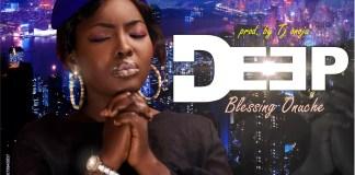 [MUSIC] Blessing Onuche - Deep