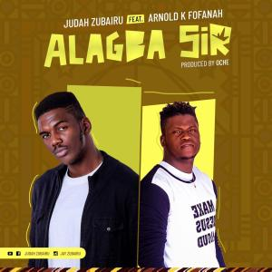 [MUSIC] Judah Zubairu - Alagba Sir (Ft. Arnold K. Fofanah)