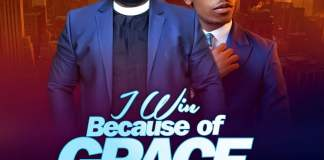 [MUSIC] Seyi Israel - I Win Because Of Grace (Ft. Moses Bliss)