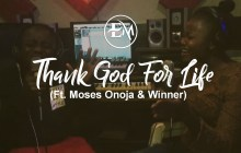 [MUSIC] Elshadai Music - Thank God For Life (Ft. Moses Onoja & Winner Odeh)