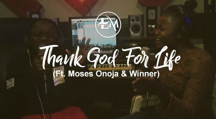 Elshadai Music - Thank God For Life (Ft. Moses Onoja & Winner)