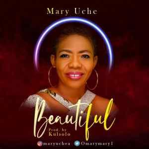 [MUSIC] Mary Uche - Beautiful