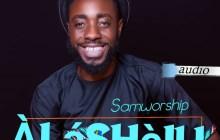 [MUSIC] Samworship - Alasheju