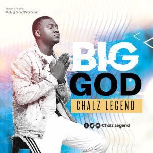 Chalz Legend - Big God