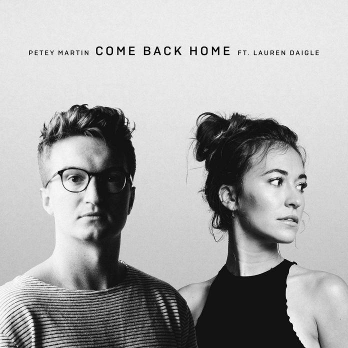 [MUSIC] Petey Martin - Come Back Home (Ft. Lauren Daigle)