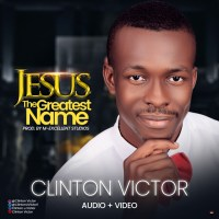 [MUSIC] Clinton Victor - Jesus The Greatest Name