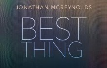 [MUSIC] Jonathan McReynolds - Best Thing