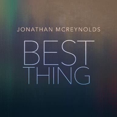 Jonathan McReynolds - Best Thing