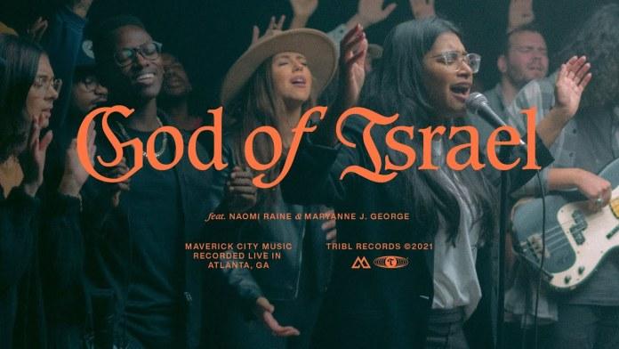 Maverick City Music - God of Israel (Ft. Naomi Raine & Maryanne J. George)
