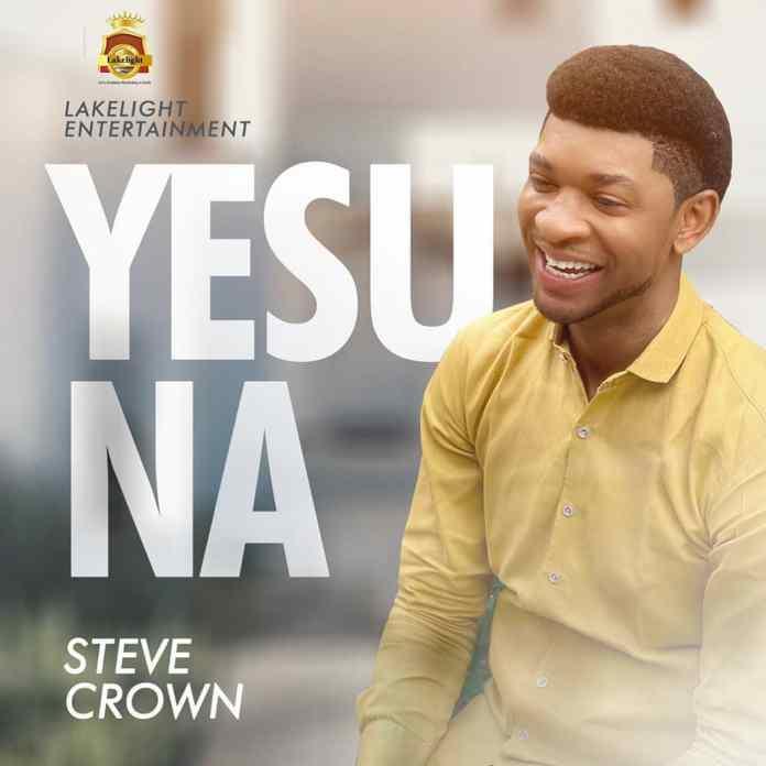 Steve Crown - Yesu Na