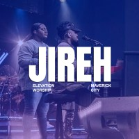 [MUSIC] Elevation Worship & Maverick City - Jireh (Ft. Chandler Moore & Naomi Raine)