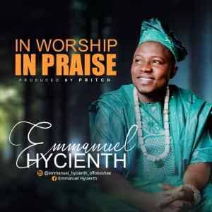 Emmanuel Hycienth - In Worship In Praise