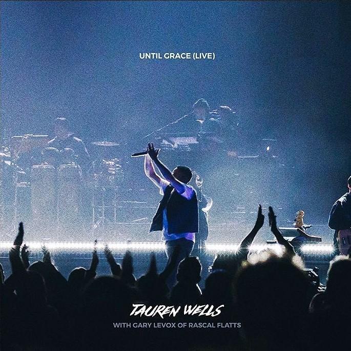 Tauren Wells - Until Grace (Live)
