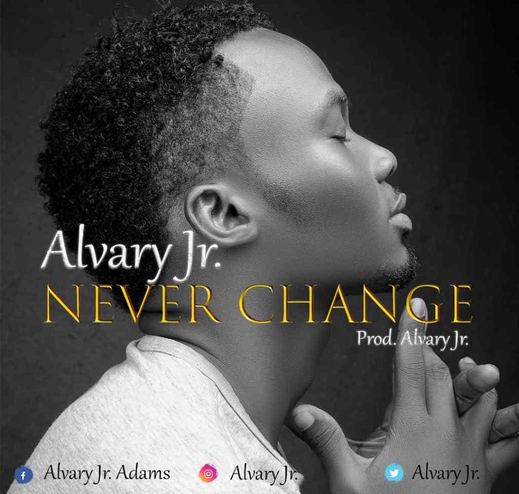 Alvary Jnr – Never Change